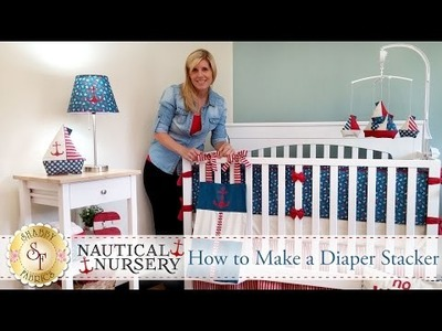 How to Make a Diaper Stacker | with Jennifer Bosworth of Shabby Fabrics