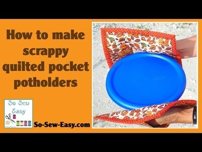 How to sew pocket potholders using quilt as you go