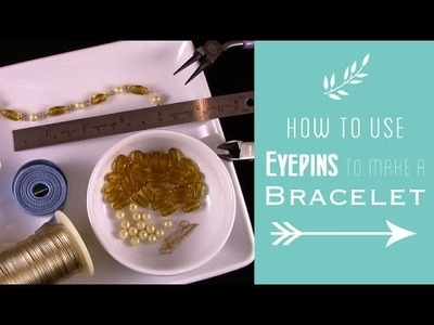 How to Use Eyepins to Make a Bracelet