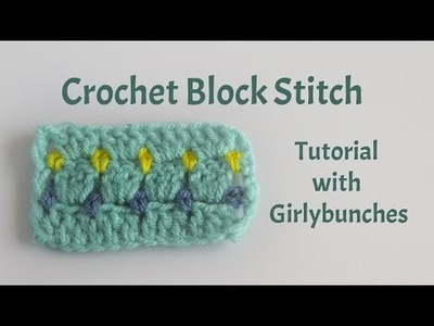 Learn to Crochet with Girlybunches - Crochet Block Stitch - Tutorial