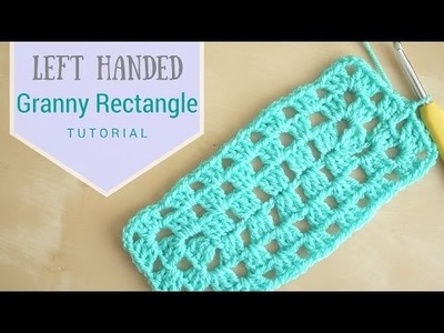 LEFT HANDED CROCHET: Granny rectangle | Bella Coco