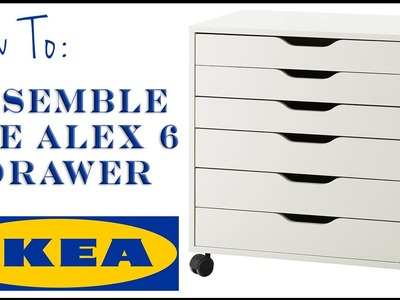 How to Assemble the Alex 6 Drawer from Ikea