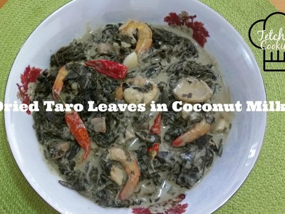 How To Cook Dried Taro Leaves in Coconut Milk | Laing