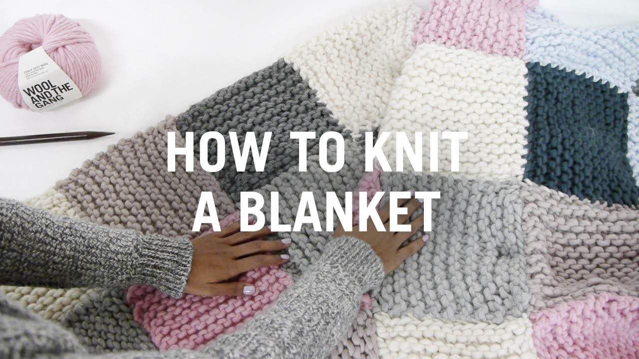How to Knit a Blanket - Step By Step
