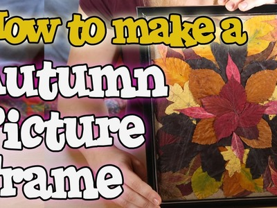 How to Make an Autumn Artwork using Picture Frame and Leaves