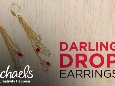 How to Make Darling Drop Earrings | What's New | Michaels