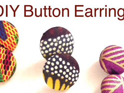 How to Make Fabric Button Earrings - (re-edited)
