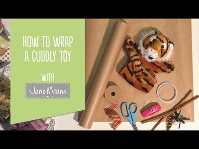 How to wrap a cuddly toy with Jane Means