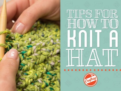 Tips for How to Knit a Hat