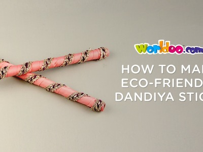Worldoo - Learn how to make eco friendly dandiya sticks