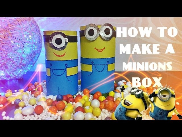 DIY CRAFTS | HOW TO MAKE A MINIONS BOX