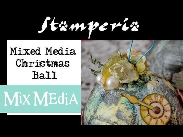 How to create a Mixed Media Xmas Ball