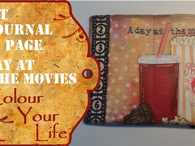 How to create an Art Journal Page - A day at the movies
