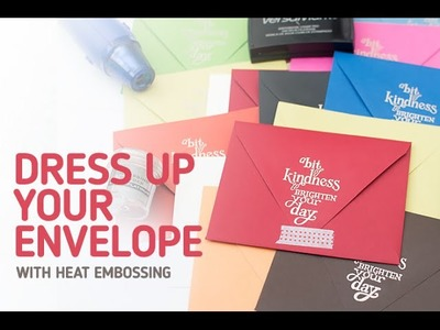 How to Dress Up Your Envelope with Heat Embossing Technique