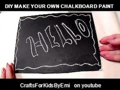 How to make a  CHALKBOARD, How to make Chalkboard PAINT. make a blackboard