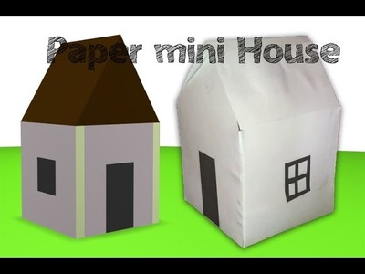 How to make a Mini Paper House