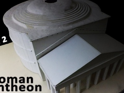 How to make an Architecture model of Roman Pantheon (Part 2)