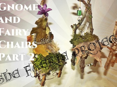 How To Make Fairy and Gnome Chair Ornaments | The Faerie Project