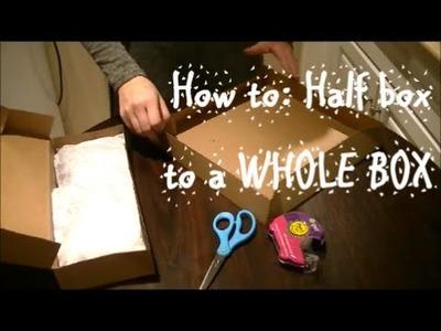 HOW TO: Make half a box into a whole box!