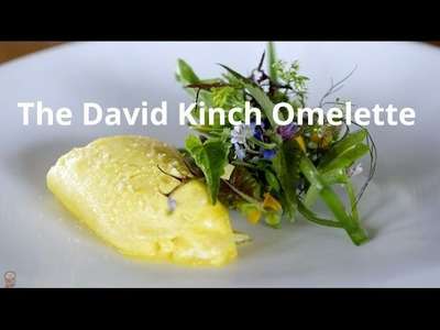 How To Make The Perfect Omelette, David Kinch Style