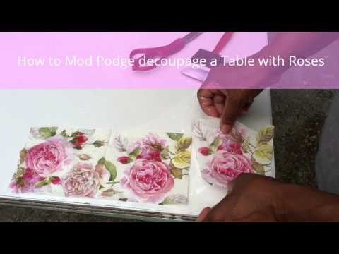 How to Mod Podge decoupage a Table with Roses