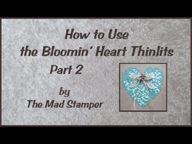 How to Use the Boomin Hearts Thinlits Pt 2
