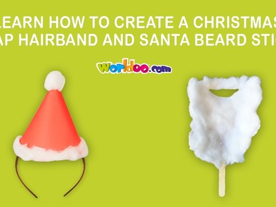 Worldoo - Learn how to create Christmas cap hair band and a Santa beard stick