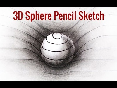 3D Drawings Tricks : Learn How to Make a 3D Sphere in Few Steps | 3d Art Pencil Drawings