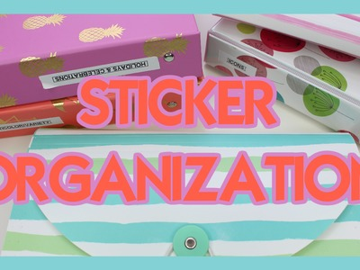 HOW I ORGANIZE MY STICKERS. MY MOST REQUESTED VIDEO!!!