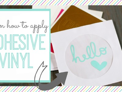 How to apply Adhesive Vinyl for craft projects