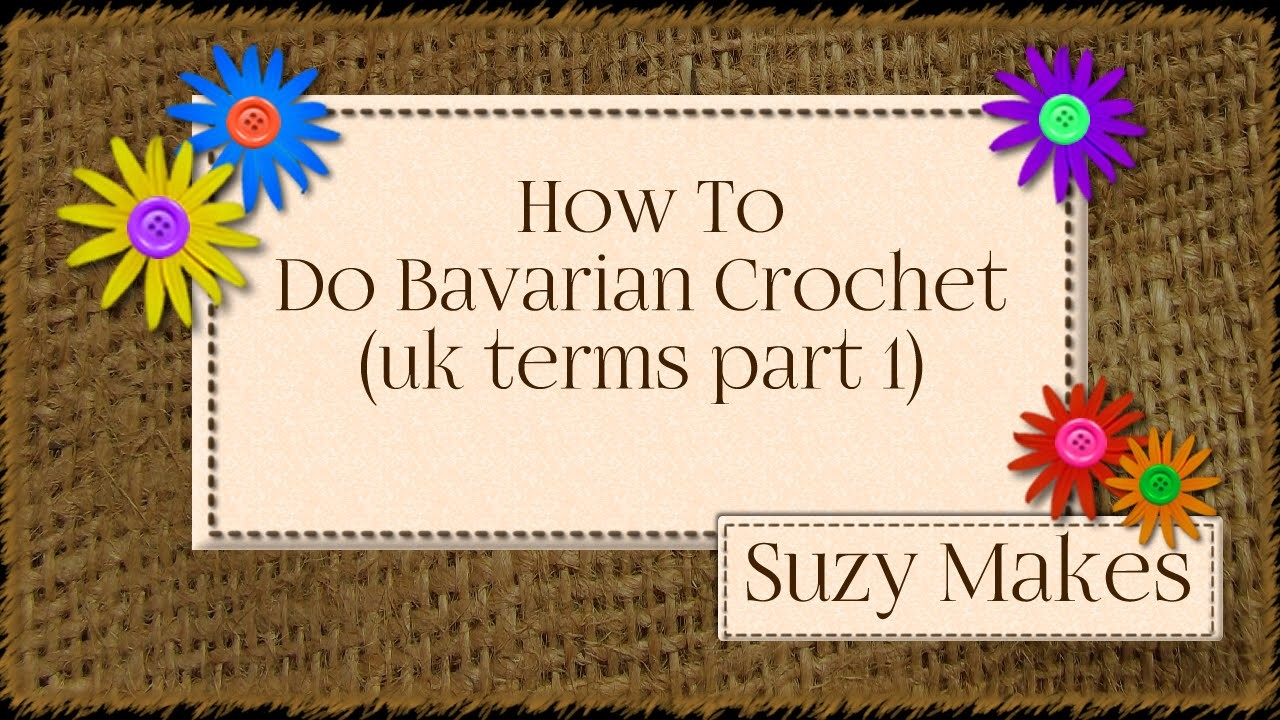 How to do Bavarian Crochet UK terms part 1 of 2