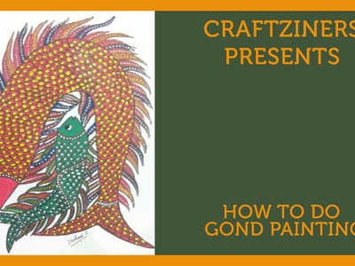 How to do Gond Painting | Art & Craft of India | Craftziners# 2