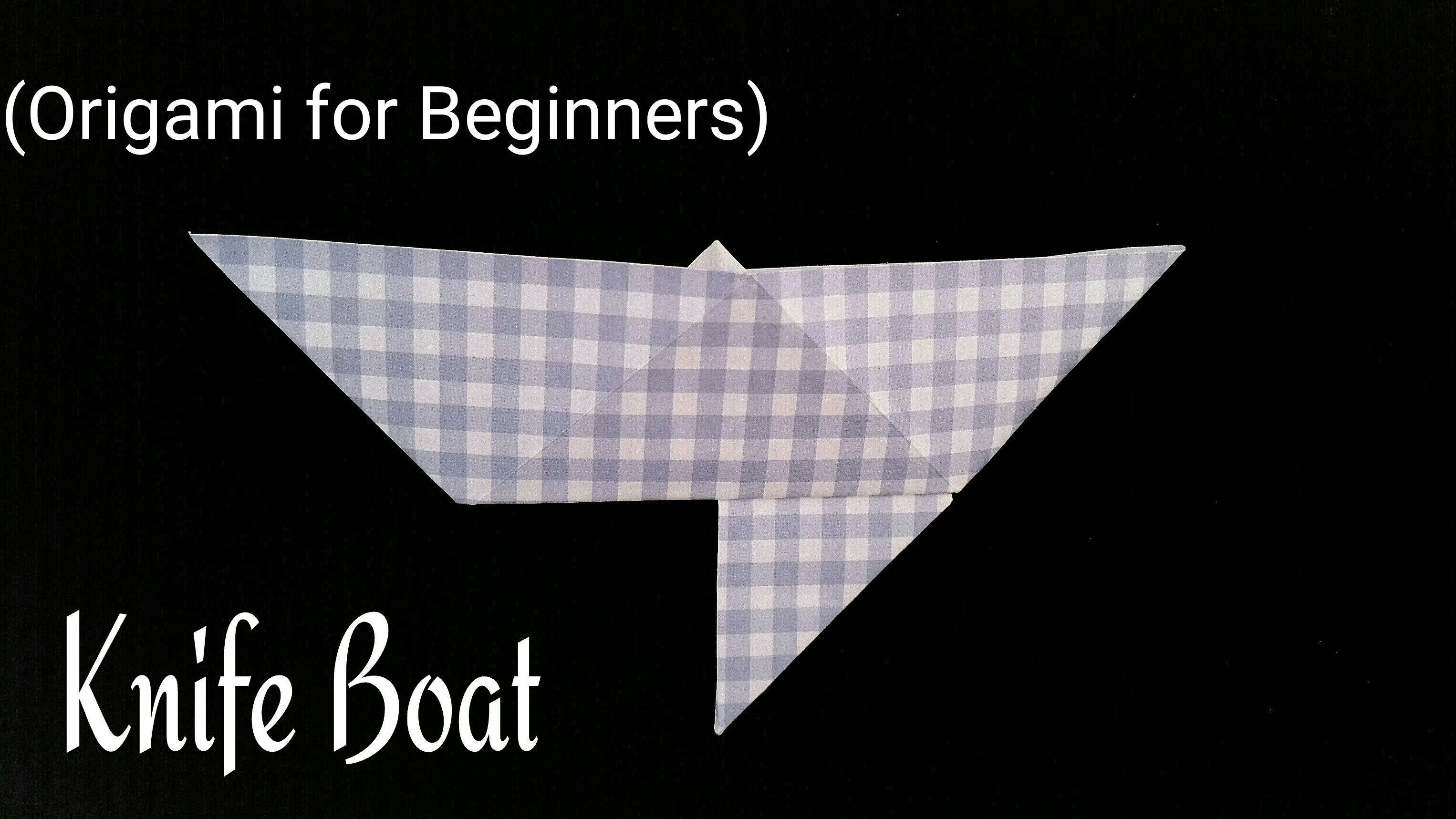 "How to make a ""Knife boat""  - Origami tutorial for Beginners"