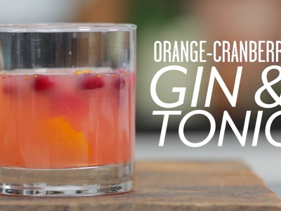 How To Make an Orange-Cranberry Gin & Tonic | Southern Living