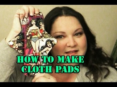 How to Make Cloth Pads