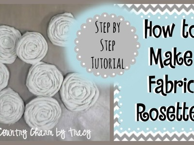 How to Make Fabric Rosettes | Easy to Follow Step by Step Tutorial