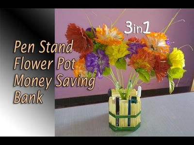 How to make pen stand with flower pot & MONEY saving bank Easy popsicle stick