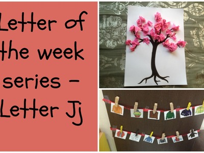 How to teach alphabets to children? (Letter of the week series) - Letter Jj