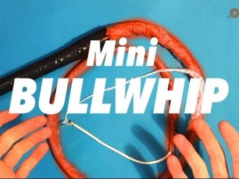 MAKE A BULLWHIP - Instructions on how to create.