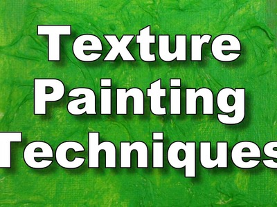 Acrylic & oil texture painting techniques and equipment how to use