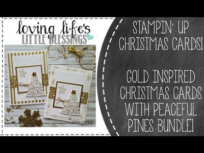 How To Create A Gold Inspired Christmas Cards Using Stampin' Up Peaceful Pines Bundle
