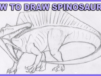 How To Draw Spinosaurus Step By Step Tutorial - QUADPEDAL STYLE