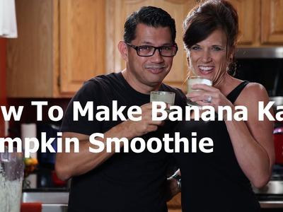 How to Make a Banana Kale Pumpkin Smoothie