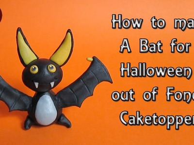 How to make a Bat for Halloween out of fondant