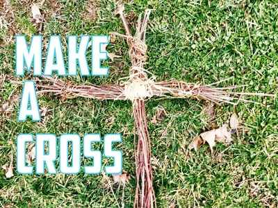 How To Make A Cross Out of Sticks