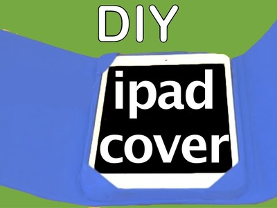 How to make an ipad case or cover