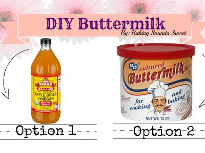 How to Make Buttermilk  Super Easy with Two Options