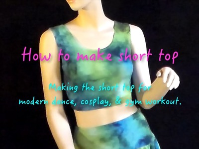 "How to make dance costumes ""short top"" video #14"