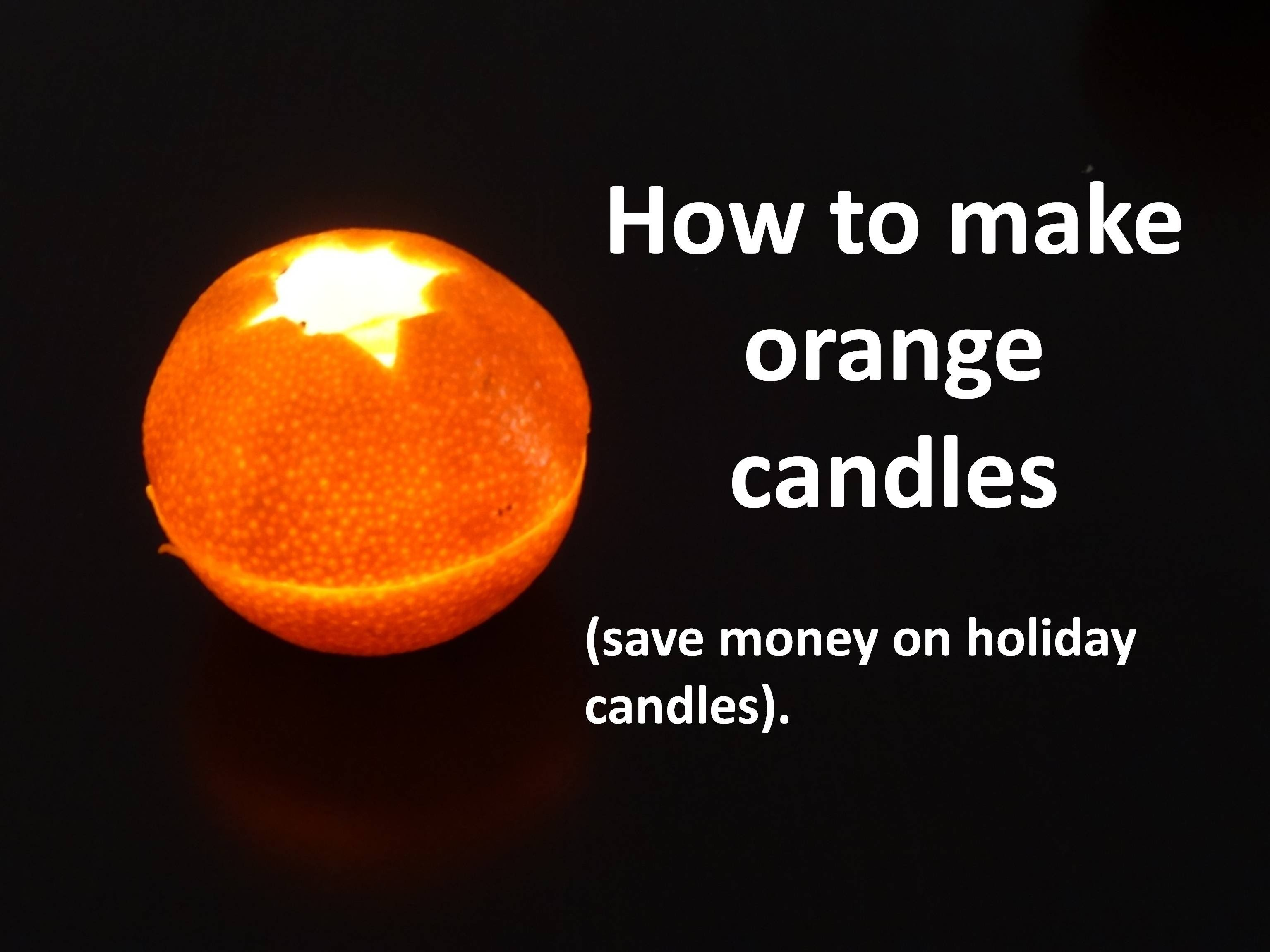How to make orange candles (save money on holiday candles).
