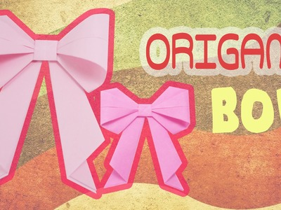 How to make Origami Bow - Ribbon - Very Easy